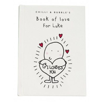Chilli & Bubble's Book of Love for Him