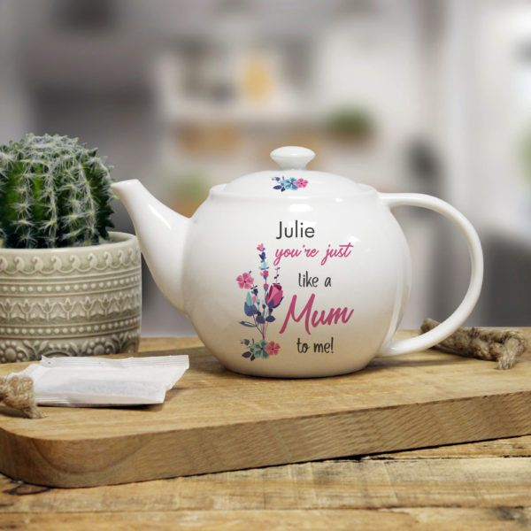 You're Just Like A Mum To Me Teapot